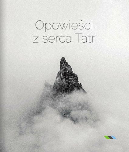 Opowieści z serca Tatr, różni autorzy, Wydawnictwa Tatrzańskiego Parku Narodowego, 2015
